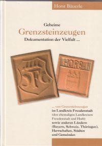 Geheime Grenzsteinzeugen, ein Buch von Horst Bäuerle